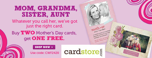 374659_Buy 2 Mother's Day Cards, Get 1 FREE at Cardstore.com! Use code: CWF2420, Valid thru 4/26/12